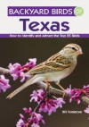 Backyard Birds of Texas: How to Identify and Attract the Top 25 Birds - Bill Fenimore