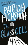 The Glass Cell: A Virago Modern Classic (VMC) - Patricia Highsmith