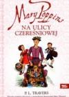Mary Poppins Na Ulicy Czereśniowej - Pamela Lyndon Travers