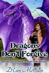 Dragons Don't Forgive (Fire Chronicles Book 3) - D'Elen McClain
