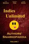 Indies Unlimited: Authors' Snarkopaedia Volume 1 - K.S. Brooks, Stephen Hise