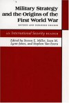 Military Strategy and the Origins of the First World War - Steven E. Miller, Sean M. Lynn-Jones, Stephen Van Evera
