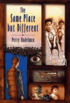 The Same Place But Different - Perry Nodelman