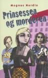 Prinsessen og morderen - Magnus Nordin, Ilse M. Hausgaard