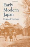 Early Modern Japan - Conrad D. Totman