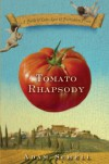 Tomato Rhapsody: A Fable of Love, Lust & Forbidden Fruit - Adam Schell