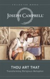 Thou Art That: Transforming Religious Metaphor - Joseph Campbell, Eugene Kennedy