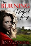 The Burning Of Isobel Key - Jen McConnel