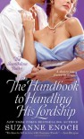 The Handbook to Handling His Lordship (Scandalous Brides (Mass Market)) - Suzanne Enoch