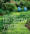 Beautiful No-Mow Yards: 50 Amazing Lawn Alternatives - Evelyn J. Hadden