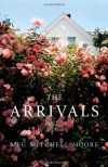 The Arrivals: A Novel - Meg Mitchell Moore