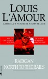 Radigan/North to the Rails - Louis L'Amour