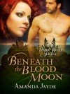 Beneath the Blood Moon - Amanda Jayde