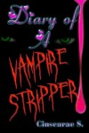 Diary of a Vampire Stripper - Cinsearae S.