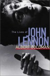 The Lives of John Lennon - Albert Goldman
