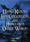 Hidden Realms, Lost Civilizations & Beings from Other Worlds - Jerome Clark