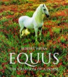 Equus: The Creation of a Horse (Evergreens) - Robert Vavra, James A. Michener