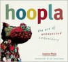 Hoopla: The Art of Unexpected Embroidery - Leanne Prain, Jeff Christenson