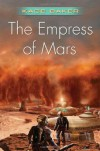 The Empress of Mars (Company) - Kage Baker