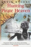 Hunting Pirate Heaven - Kevin Rushby