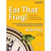Eat That Frog!: 21 Great Ways to Stop Procrastinating and Get More Done in Less Time (MP3 Book) - Brian Tracy