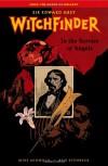 Sir Edward Grey, Witchfinder, Vol. 1: In the Service of Angels - Mike Mignola, Ben Stenbeck