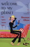 Welcome to My Planet: Where English Is Sometimes Spoken - Shannon Olson