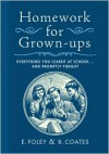 Homework for Grown-ups: Everything You Learned at School and Promptly Forgot - E. Foley,  B. Coates