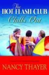 The Hot Flash Club Chills Out - Nancy Thayer