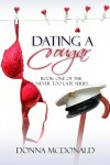 Dating A Cougar  (Never Too Late Series) - Donna McDonald