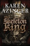 The Skeleton King - Karen L Azinger