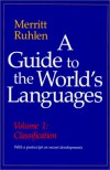 A Guide to the World's Languages: Volume I, Classification - Merritt Ruhlen