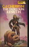 The Faded Sun: Kesrith - C.J. Cherryh