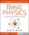 Basic Physics: A Self-Teaching Guide (Wiley Self-Teaching Guides) - Karl F. Kuhn