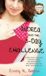 Andrea and the 5-Day Challenge (Aubrey Christian Academy) - Cindy K. Green