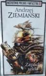 Zapach szkła cz. 2 - Andrzej Ziemiański