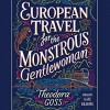 European Travel for the Monstrous Gentlewoman (The Extraordinary Adventures of the Athena Club) - Kate Reading, Theodora Goss