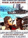 Appointed Limits Keep [The Amazons #3] - Susanna Valent