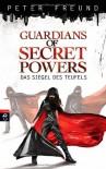 Guardians of Secret Powers - Das Siegel des Teufels: Band 1 - Peter Freund