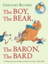 The Boy, the Bear, the Baron, the Bard - Gregory Rogers