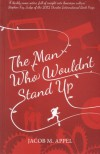 The Man Who Wouldn't Stand Up - Jacob M. Appel