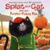 Splat the Cat and the Pumpkin-Picking Plan - Rob Scotton