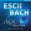 Aquamarin - Maximiliane Häcke, Arena Verlag, Andreas Eschbach