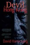 A Devil in Hong Kong - David Harris Lang