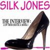 The Interview - Silk Jones