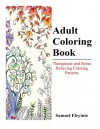 Adult Coloring Book - Therapeutic and Stress Relieving Coloring Patterns - Samuel Eleyinte