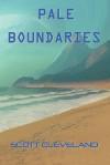 Pale Boundaries - Scott Cleveland