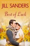 Best of Luck (The Lucky Series) (Volume 3) - Jill Sanders