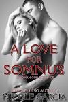 A Love for Somnus (A Roman God Romance Book 2) - Nicole Garcia, Patty Hanson, Dawn Sullivan