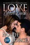 Love After Dark (Gansett Island Series, Book 13) - Marie Force